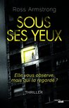 Sous ses yeux by Ross Armstrong