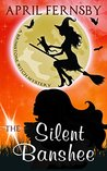 The Silent Banshee (A Brimstone Witch Mystery Book 5)