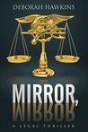 Mirror, Mirror, A Legal Thriller