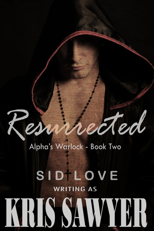 Author Request Release Day Review: Resurrected (Alpha's Warlock #2) by Kris Sawyer