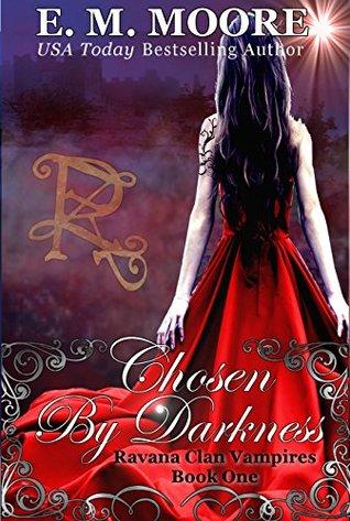 Chosen By Darkness (Ravana Clan Vampires, #1)