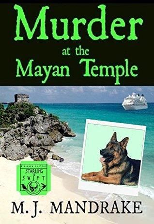 Murder at the Mayan Temple (Starling and Swift Mystery #1)