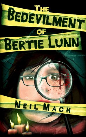 The Bedevilment of Bertie Lunn by Neil Mach