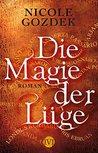 Die Magie der Lüge by Nicole Gozdek