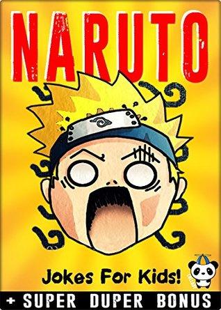 Naruto 100 Funny Jokes And Memes For Children Naruto Memes Parody Book Super Bonus By Lullaby Panda