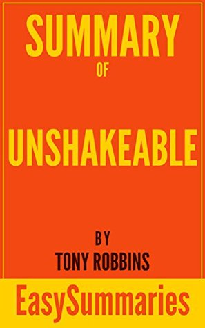Summary of Unshakeable: Your Financial Freedom Playbook by Tony Robbins - Concise and Succinct EasySummaries (EasySummaries Self-Help 2)