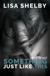 Something Just Like This (You & Me, #3)