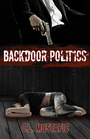 Release Day Review:  Backdoor Politics by C.L. Mustafic