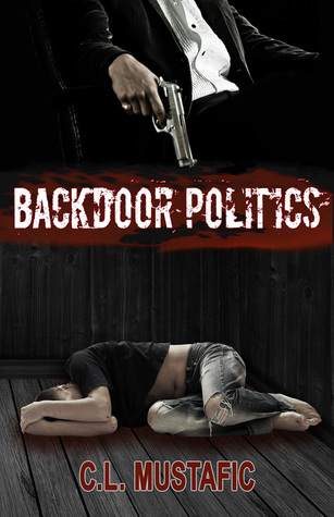 Backdoor Politics by C.L. Mustafic