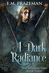 A Dark Radiance (The Poisoned Past Book 3)