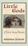 Little Gods: A Tale of Ancient Wonders
