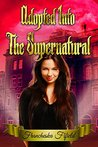 Adopted into the Supernatural (Hidden World, #1)