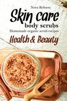 Skin care: body scrubs. Homemade organic scrub recipes.: Health & Beauty.