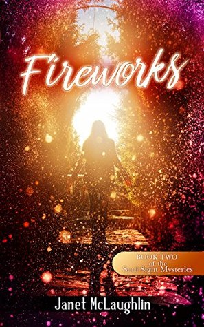 Fireworks (The Soul Sight Mysteries Book...