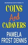 Coins and Cadavers (Murder Blog Mysteries #3)