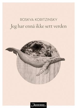 Jeg har ennå ikke sett verden by Roskva Koritzinsky
