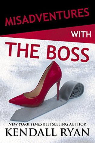 Misadventures with The Boss (Kendall Ryan)