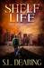 Shelf Life: A Post-Apocalyp...