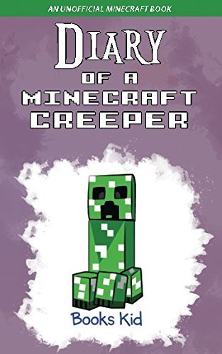 Diary of a Minecraft Creeper: An Unofficial Minecraft Book