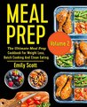 Meal Prep: The Ultimate Meal Prep Cookbook For Weight Loss, Batch Cooking And Clean Eating (meal prep, meal prepping, meal prep book, meal prep cookbook, meal prep recipe book, meal planning).