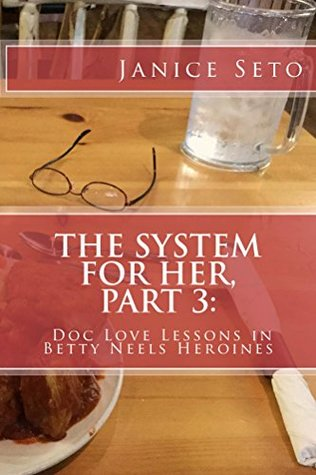 The System for Her, Part 3: Doc Love Lessons in Betty Neels Heroines