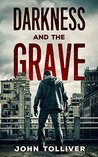 Darkness and the Grave: A Zombie Novel