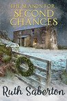 The Season for Second Chances by Ruth Saberton