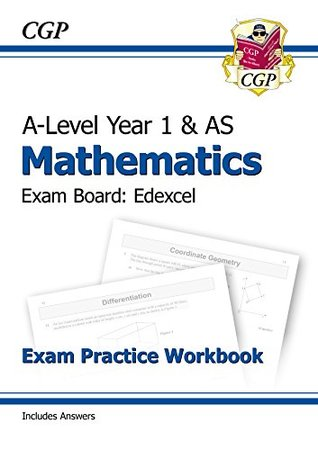 New A-Level Maths for Edexcel: Year 1 & AS Exam Practice Workbook (CGP A-Level Maths 2017-2018)