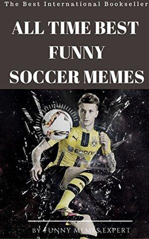 ALL TIME BEST FUNNY SOCCER MEMES: Soccer Memes & Jokes Featuring Messi, Ronaldo, Zlatan Etc