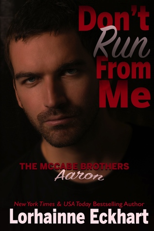 Don't Run From Me by Lorhainne Eckhart