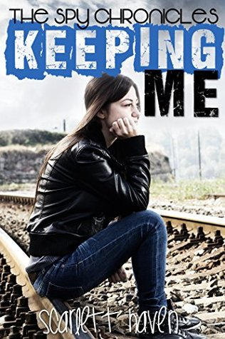 Keeping Me (Spy Chronicles Book 2)