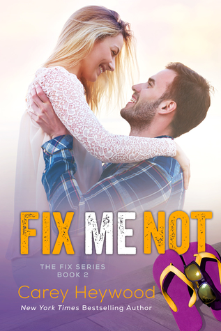 Fix Me Not by Carey Heywood