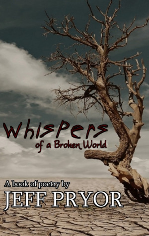 Whispers of a Broken World by Jeff Pryor