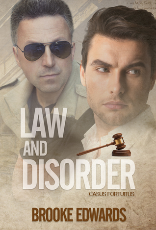 Author Request Book Review: Law and Disorder (Casus Fortuitus #2) by Brooke Edwards