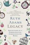 Legacy: Reflections of a Homeschooled, Homeschooling Mama