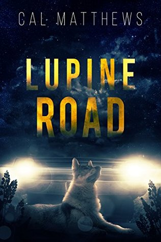Book Review: Lupine Road by Cal Matthews
