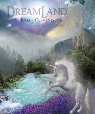 Dreamland by Julia E. Clements