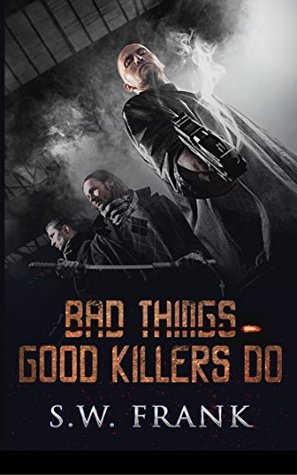 Bad Things Good Killers Do