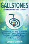 Gallstones: Alternatives and Truths