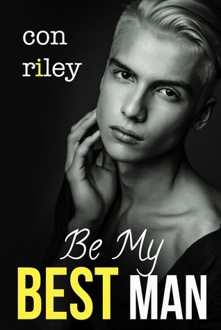 Recent Release Review: Be My Best Man by Con Riley