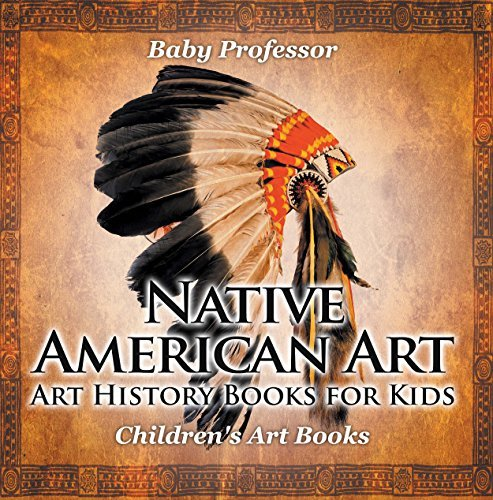 Native American Art - Art History Books for Kids | Children's Art Books