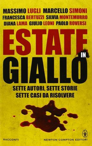 Estate in giallo: Sette autori, sette storie, sette casi da risolvere