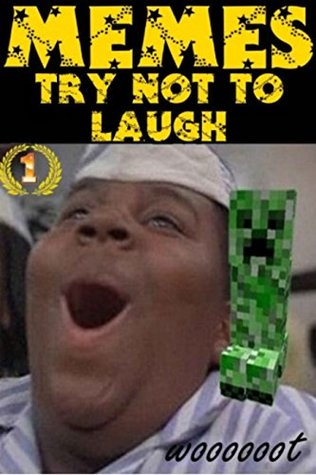 MEMES: TRY NOT TO LAUGH!!! 3000+ MEMES IMPOSSIBLE CHALLENGE!! NO ONE EVER WON! BEST FREE SPIRITED JOKE BOOK FUNNY BONUS INSIDE :D The Redstone Island Harry Star Potter Zelda Wars xxxl poopy face 18