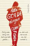 Alle goede dingen by Clare  Fisher