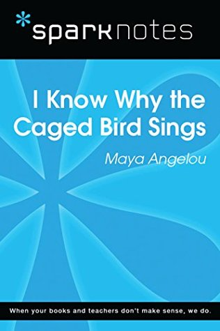 I Know Why the Caged Bird Sings (SparkNotes Literature Guide): Spark Notes (SparkNotes Literature Guide Series)