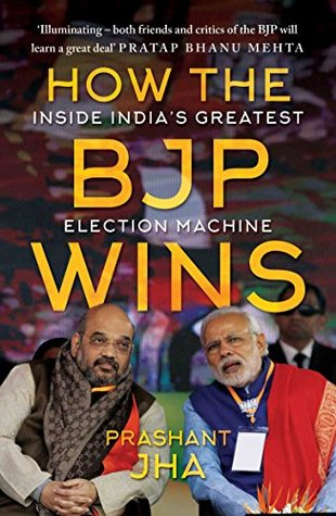 how-the-bjp-wins-inside-india-s-greatest-election-machine