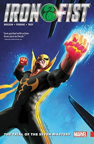 Iron Fist, Vol. 1: The Trial of the Seven Masters