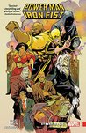 Power Man and Iron Fist, Vol. 3 by David F. Walker