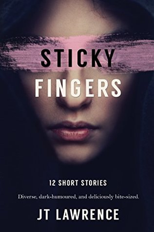 Sticky Fingers by J.T. Lawrence