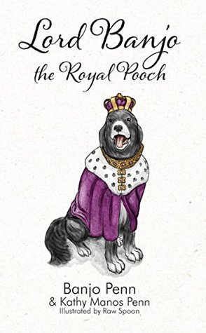 Lord Banjo the Royal Pooch by Kathy Manos Penn